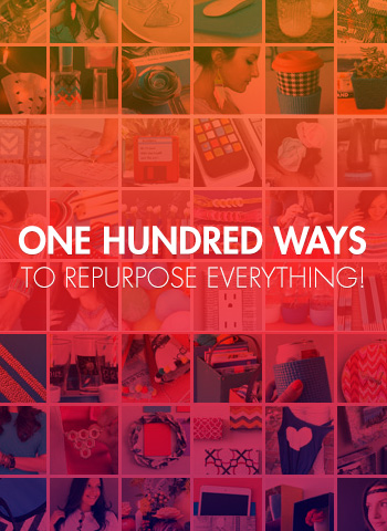100 Ways to Repurpose Everything (Mega Roundup!)